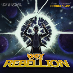 WAY TO THE REBELLION - Original Score Music from the Short Movies