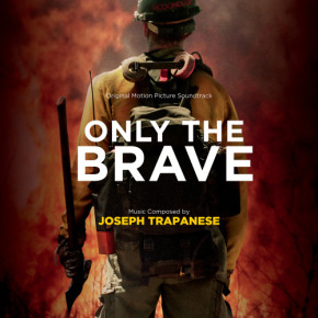 ONLY THE BRAVE – Original Motion Picture Soundtrack