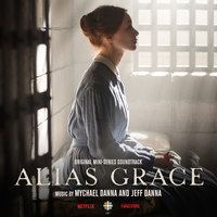 ALIAS GRACE - Original Mini-Series Soundtrack