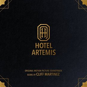 HOTEL ARTEMIS - Original Motion Picture Soundtrack