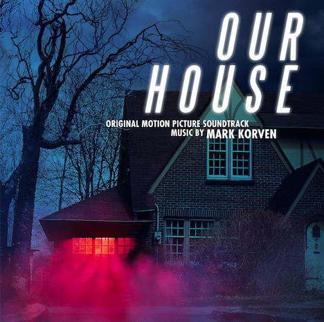 OUR HOUSE – Original Motion Picture Soundtrack | Kinetophone