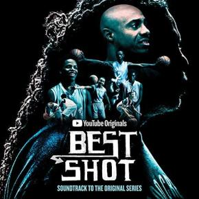 BEST SHOT - YOUTUBE ORIGINAL DOCUMENTARY SERIES SOUNDTRACK