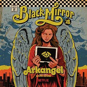 BLACK MIRROR: ARKANGEL – Original Netflix Episode Soundtrack
