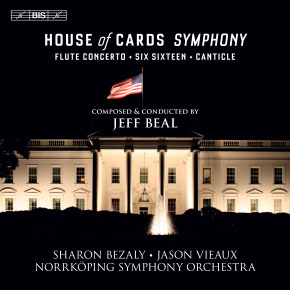 EMMY AWARD WINNER JEFF BEAL AND BIS RECORDS PRESENT THE RELEASE OF THE HOUSE OF CARDS SYMPHONY