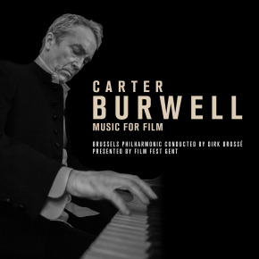 SILVA SCREEN RECORDS PRESENTS CARTER BURWELL - MUSIC FOR FILM