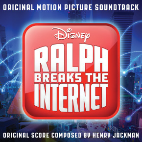 RALPH BREAKS THE INTERNET - Original Motion Picture Soundtrack