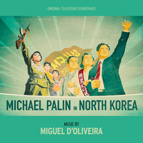 MICHAEL PALIN IN NORTH KOREA - Original Television Soundtrack