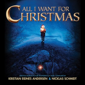 ALL I WANT FOR CHRISTMAS (Julemandens datter / Julenissens datter) - Original Motion Picture Soundtrack