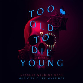 TOO OLD TO DIE YOUNG - Original Series Soundtrack