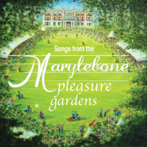 SONGS FROM THE MARYLEBONE PLEASURE GARDENS