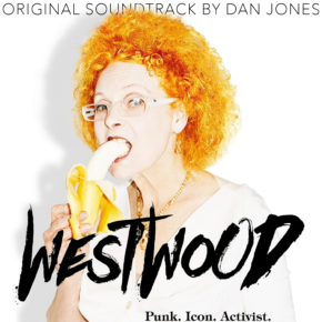 WESTWOOD: PUNK. ICON. ACTIVIST - Original Soundtrack